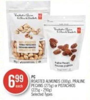 PC  Roasted Almonds (300g) - Praline Pecans (275g) or Pistachios (225g - 290g)