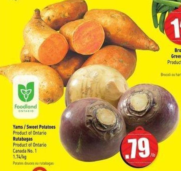 Yams / Sweet Potatoes Product of Ontario Rutabagas Product of Ontario Canada No.1 1.74/kg