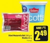 Silani Mozzarella Ball 260 g or Ricotta 454 g
