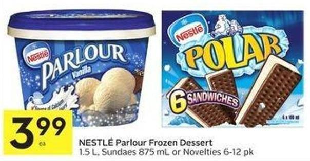 Nestlé Parlour Frozen Dessert 1.5 L - Sundaes 875 mL or Novelties 6-12 Pk
