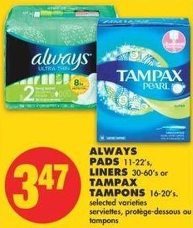 Always Pads - 11-22's - Liners - 30-60's Or Tampax Tampons - 16-20's