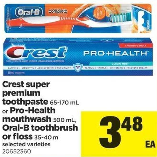 Crest Super Premium Toothpaste 65-170 Ml Or Pro-health Mouthwash 500 Ml - Oral-b Toothbrush Or Floss 35-40 M
