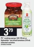 PC Cooking Sprays - 120-170 Ml Or Splendido Sun Dried Tomatoes - 270 Ml