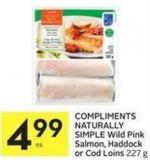 Compliments Naturally Simple Wild Pink Salmon - Haddock or Cod Loins 227 g