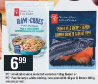 PC Smoked Salmon 150 G - Frozen Or PC Pacific Large White Shrimp - Raw Peeled 31-40 Per Lb Frozen 400 G