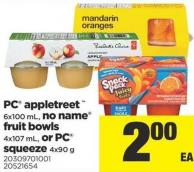 PC Appletreet - 6x100 mL - No Name Fruit Bowls - 4x107 mL - Or PC Squeeze - 4x90 g