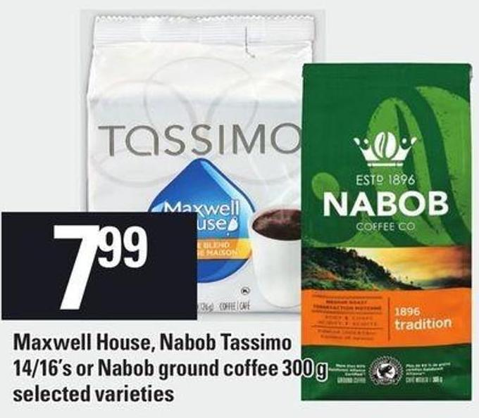 Maxwell House - Nabob Tassimo 14/16's Or Nabob Ground Coffee 300 G