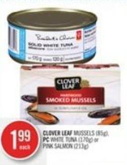 Clover Leaf Mussels (85g) - PC White Tuna (170g) or Pink Salmon (213g)
