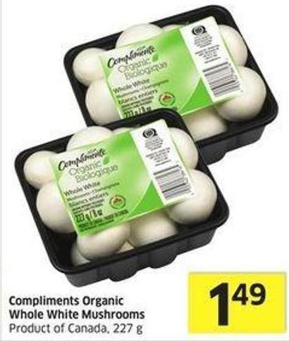 Compliments Organic Whole White Mushrooms Product of Canada - 227 g