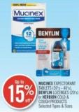 Mucinex Expectorant Tablets (20's-40's) Benylin Lozenges (20's) or Herbion Cold & Cough Products