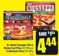Dr. Oetker Giuseppe Thin or Rising Crust Pizza 439-900 g or Tradizionale Pizza 370-405 g