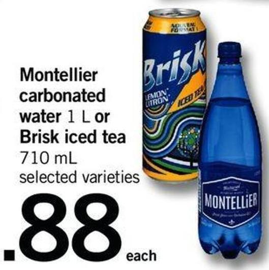 Montellier Carbonated Water - 1 L Or Brisk Iced Tea - 710 Ml