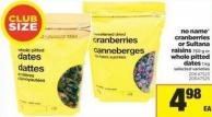 No Name Cranberries Or Sultana Raisins - 750 G Or Whole Pitted Dates - 1 Kg
