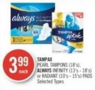 Tampax Pearl Tampons (18's) - Always Infinity (13's - 18's) or Radiant (10's - 15's) Pads
