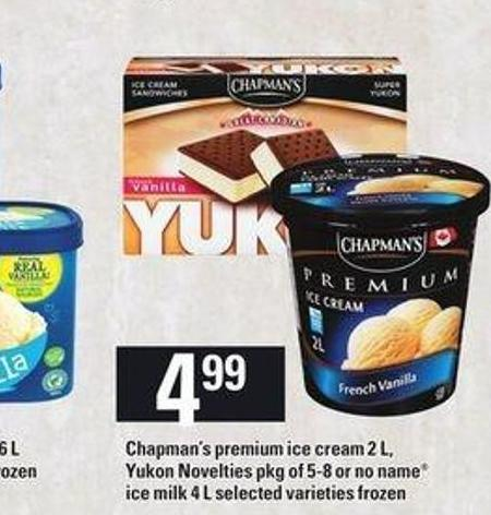 Chapman's Premium Ice Cream - 2 L - Yukon Novelties - Pkg Of 5-8 Or No Name Ice Milk - 4 L