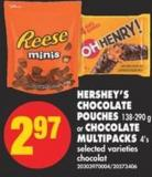 Hershey's Chocolate Pouches - 138-290 g or Chocolate Multipacks - 4's