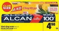 Glad Cling Wrap - 152 M Or Alcan Foil Wrap - 100 Ft