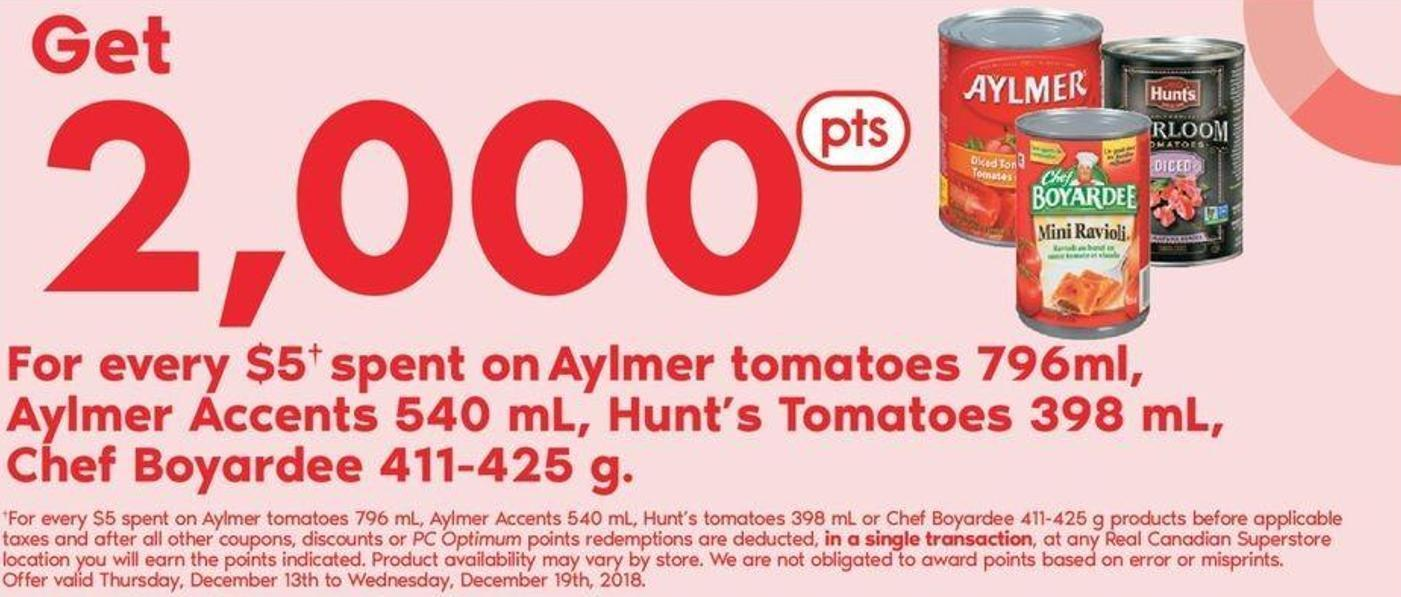 Aylmer Tomatoes - 796ml - Aylmer Accents - 540 mL - Hunt's Tomatoes - 398 mL - Chef Boyardee - 411-425 g
