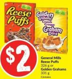 General Mills Reese Puffs 326 g or Golden Grahams