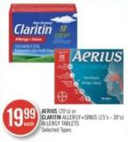 Aerius (20's) or Claritin Allergy+ Sinus (15's-30's) Allergy Tablets