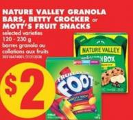Nature Valley Granola Bars - Betty Crocker or Mott's Fruit Snacks - 120 - 230 g