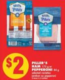 Piller's Ham - 175 g or Pepperoni - 84 g