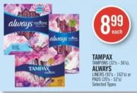 Tampax Tampons (32's - 36's) - Always Liners (92's - 162's) or Pads (20's - 52's)