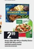 Hungry-man - 360-455 g Or Healthy Choice Simply - 259-283 g