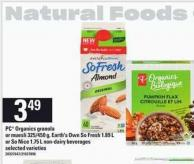 PC Organics Granola Or Muesli - 325/450 g - Earth's Own So Fresh - 1.89 L Or So Nice - 1.75 L Non-dairy Beverages
