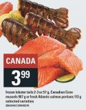 Frozen Lobster Tails 2-3 Oz 57 g - Canadian Cove Mussels 907 g Or Fresh Atlantic Salmon Portions 113 g