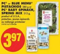 PC or Blue Menu Pistachios - 280 g or PC Baby Spinach - Spring Mix - 312 g