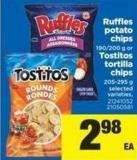 Ruffles Potato Chips - 190/200 G Or Tostitos Tortilla Chips - 205-295 G