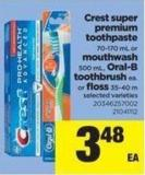 Crest Super Premium Toothpaste 70-170 Ml Or Mouthwash 500 Ml - Oral-b Toothbrush Ea. Or Floss 35-40 M