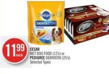 Cesar  Wet Dog Food (12's) or Pedigree Dentastix (25's)