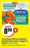 Prime Raised Without Antibiotics Breaded Chicken Strips - Nuggets or Burgers Frozen 750 g