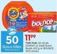 Tide Pods 32-42 Pk - Downy or Gain Scent Beads 422 g or Bounce 200 Sheets - 50 Air Miles Bonus Miles