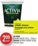 No Name Cream Cheese (227g - 250g) or Danone Activia Yogurt (650g)