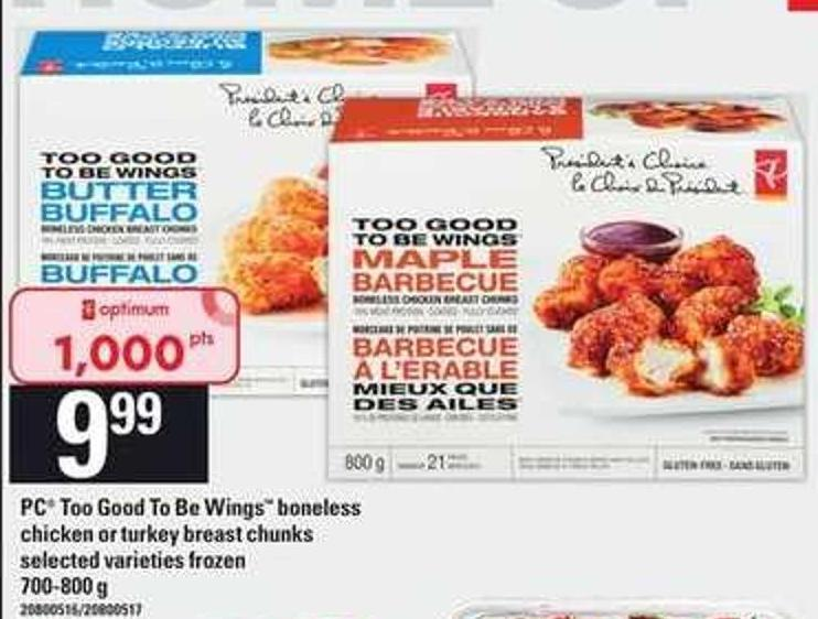 PC Too Good To Be Wings Boneless Chicken Or Turkey Breast Chunks - 700-800 g