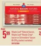 Maple Leaf Natural Bacon - Maple Leaf Ready Crisp Bacon Or Schneiders Bacon - 65-375 G