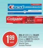 Oral-b Floss (1's) - Colgate Optic White Stain Fighter (53ml) or Crest Pro-health (70ml) Toothpaste