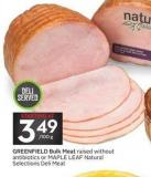 Greenfield Bulk Meat Raised With Out Antibiotics or Maple Leaf Natural Selections Deli Meat