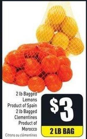 2 Lb Bagged Lemons Product of Spain 2 Lb Bagged Clementines Product of Morocco
