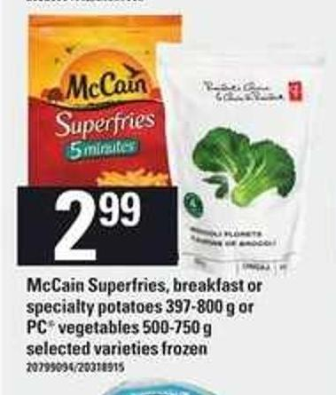 Mccain Superfries - Breakfast Or Specialty Potatoes - 397-800 G Or PC Vegetables - 500-750 G