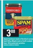 Spam Luncheon Meat Or Hereford Corned Beef - 340 g - Maple Leaf Or Swift Cooked Ham - 454 g