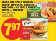 Janes Pub Style Chicken Strips - Nuggets - Burgers or Popcorn or Lilydale Turkey Strips or Burgers - 680-700 g