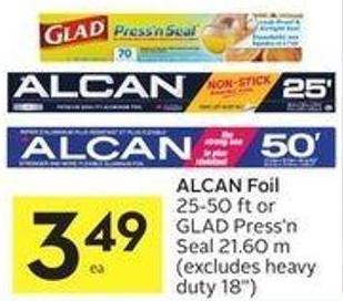 Alcan Foil 25-50 Ft or Glad Press'n Seal 21.60 M