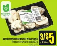 Compliments Sliced White Mushrooms Product of Ontario 8 Oz/227 g