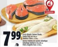 Fresh Atlantic Salmon Steaks Family Pack Min. 900 G Or Haddock Fillets 1.77/100 G