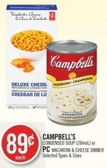 Campbell's Condensed Soup (284ml) or PC Macaroni & Cheese Dinner