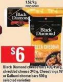 Black Diamond Cheese Bars 400/450 G - Shredded Cheese 340 G - Cheestrings 16's - Or Galbani Cheese Bars 500 G